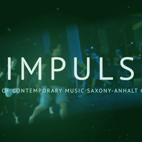 Impuls – Festival Of Contemporary Music Saxony-Anhalt Germany 2015